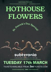 Hothouse Flowers (POSTPONED) LIVE at Subterania, London